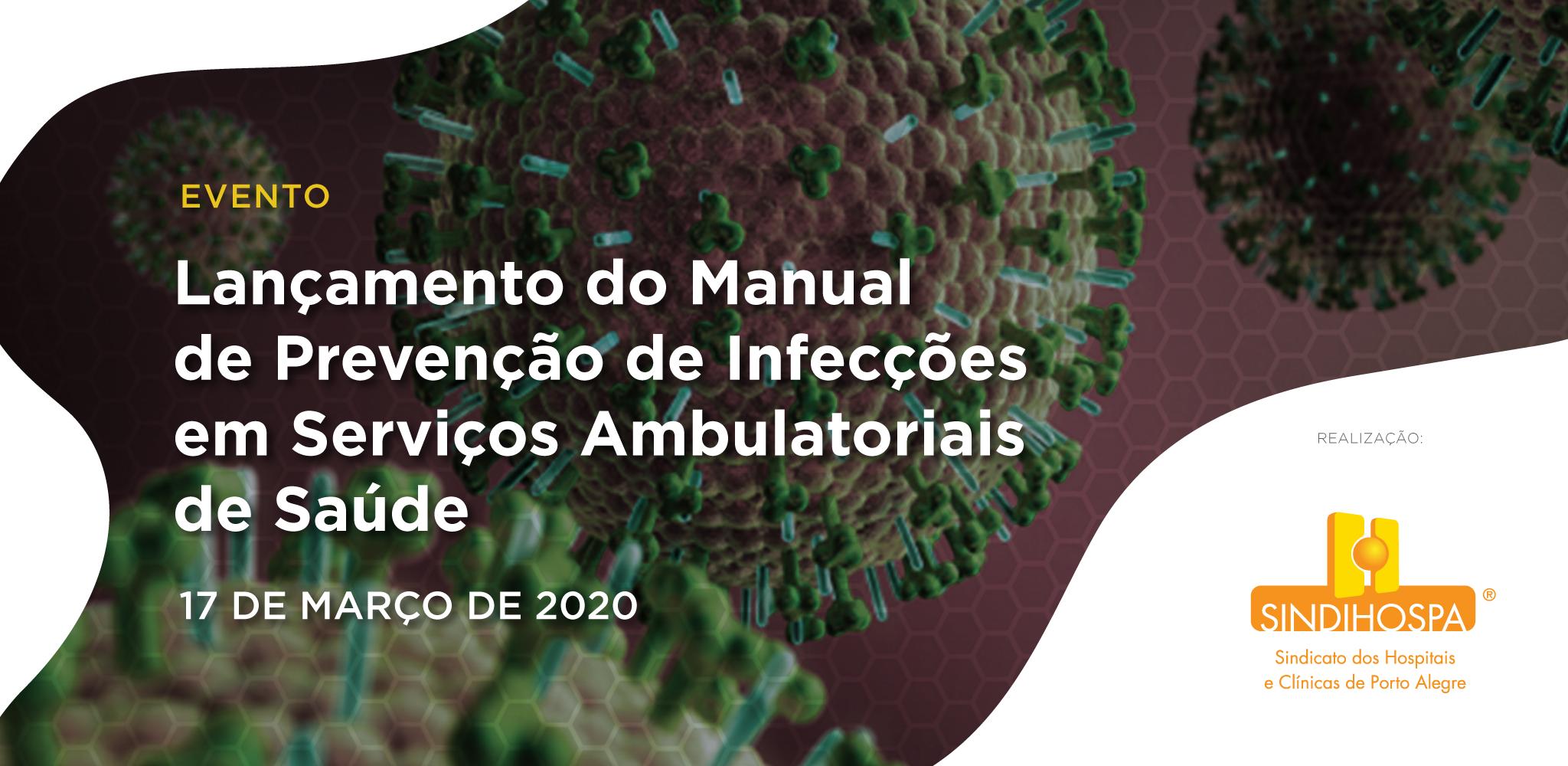Lançamento do Manual de Prevenção de Infecções em Serviços Ambulatoriais de Saúde