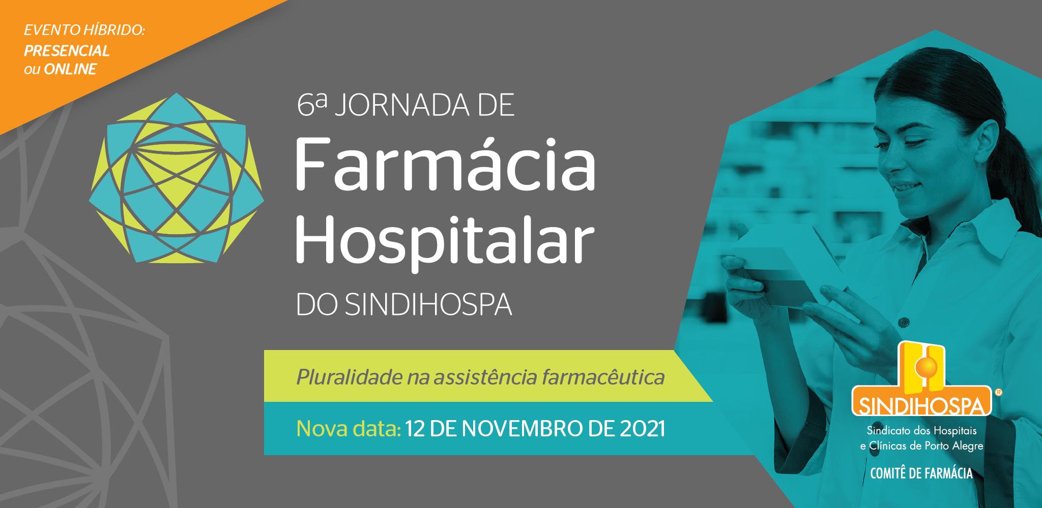 6ª Jornada de Farmácia Hospitalar do SINDIHOSPA