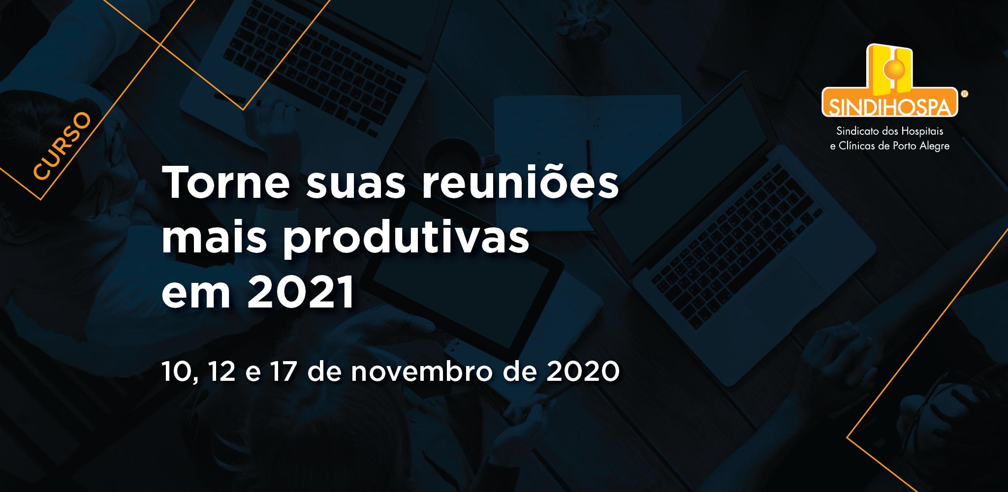 Torne suas Reuniões mais produtivas em 2021